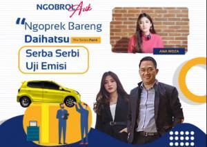 Daihatsu memberikan sharing kepada Sahabat pada acara NGOBROL ASIK bertema Ngoprek Bareng Daihatsu episode 4, tentang Serba-Serbi Uji Emisi.