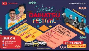 Daihatsu hadirkan kembali program penjualan secara virtual bertajuk Virtual Daihatsu Festival, pada Sabtu, 23 Januari 2021, pukul 10.00 - 11.00 WIB.