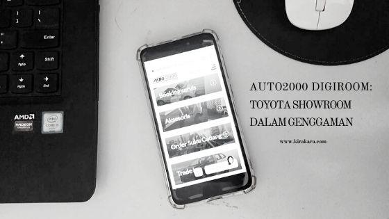Aplikasi Digiroom Auto2000 yang memudahkan akses pembelian mobil dari genggaman kostumer